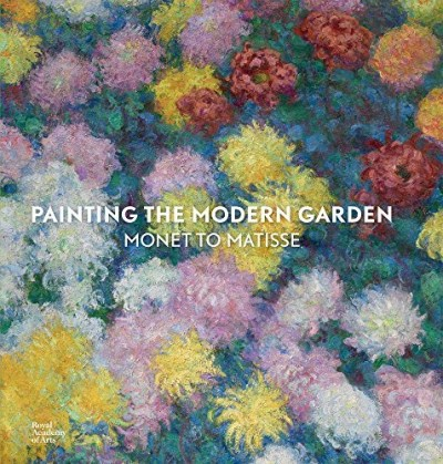 Monty Don Painting The Modern Garden Monet To Matisse