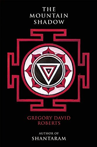 Gregory David Roberts The Mountain Shadow