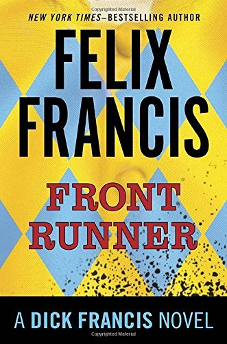 Felix Francis Front Runner A Dick Francis Novel