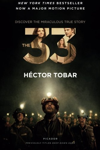 Hector Tobar The 33 Deep Down Dark The Untold Stories Of 33 Men Buri