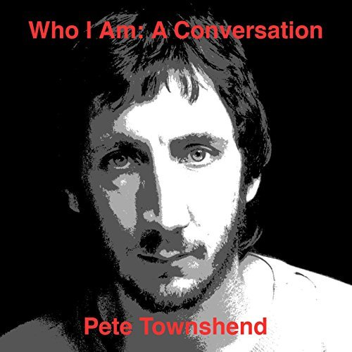 Pete Townshend Who Am I A Conversation