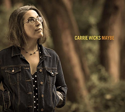 Carrie Wicks Maybe