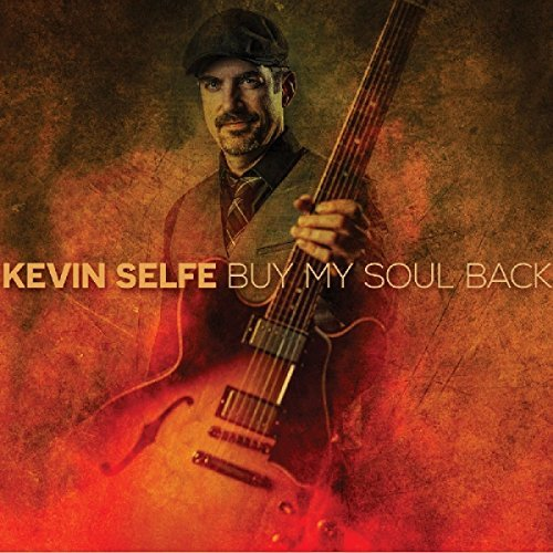 Kevin Selfe Buy My Soul Back Buy My Soul Back