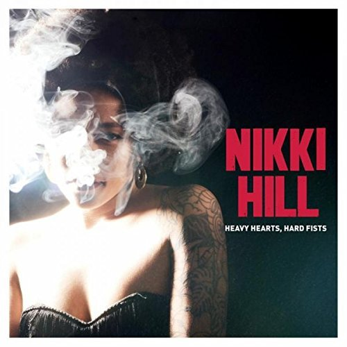 Nikki Hill Heavy Hearts Hard Fists Heavy Hearts Hard Fists