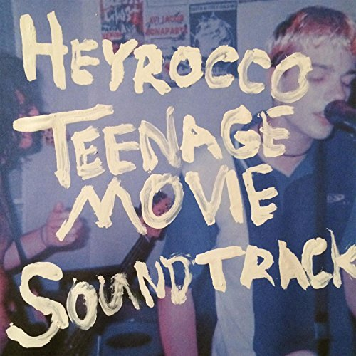 Heyrocco Teenage Movie O.S.T. Teenage Movie O.S.T.