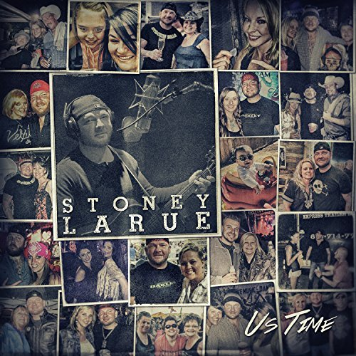 Stoney Larue Us Time