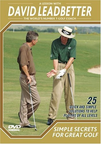 A Lesson With David Leadbetter Simple Secrets For Great Golf