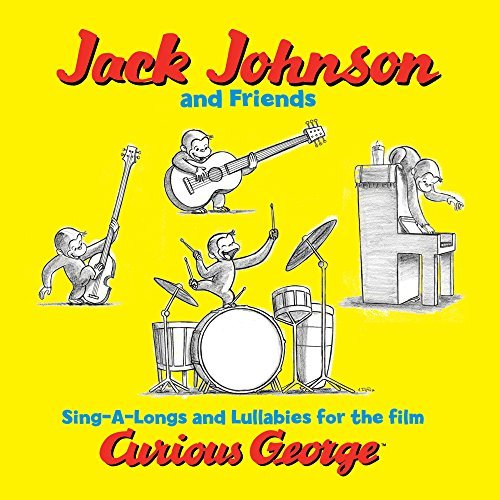 Jack Johnson &friends Sing A Longs And Lullabies For The Film Curious George