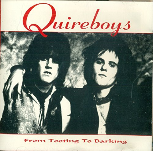 Quireboys From Tooting To Barking Uk Import