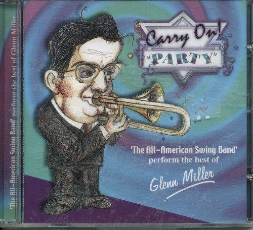 Miller Glenn Carry On Party The All American Swing Band Perform The Best Of Glenn Miller