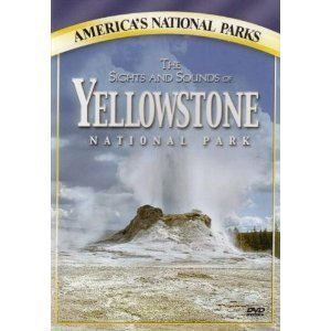 America's National Parks The Sights & Sounds Of Yellowstone