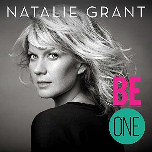 Natalie Grant Be One