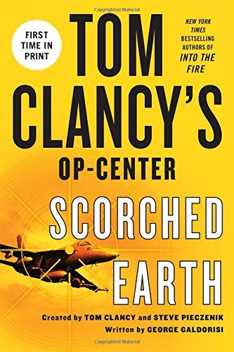 George Galdorisi Tom Clancy's Op Center Scorched Earth