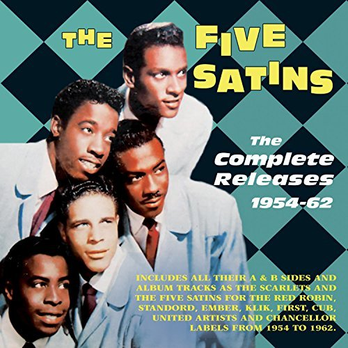 Five Satins Complete Releases 1954 62