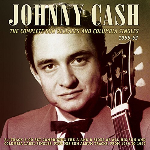 Johnny Cash Complete Sun Releases And Columbia Singles 1955 1962 Cash Johnny Complete Sun Relea