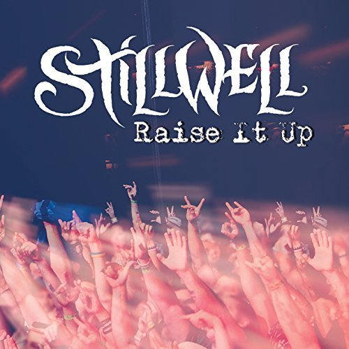 Stillwell Raise It Up