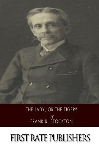 Frank R. Stockton The Lady Or The Tiger?