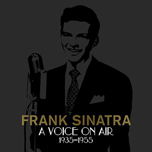 Frank Sinatra A Voice On Air (1935 1955)