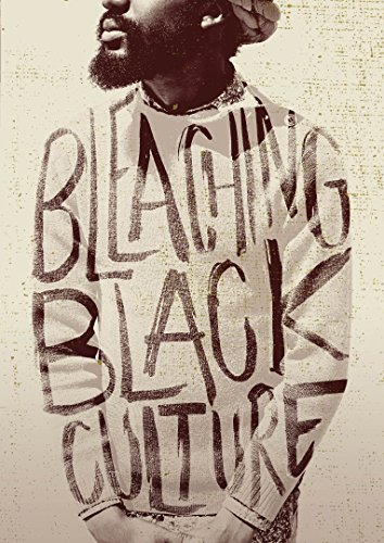 Bleaching Black Culture Bleaching Black Culture