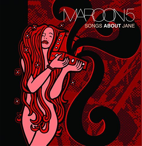Maroon 5 Songs About Jane Songs About Jane
