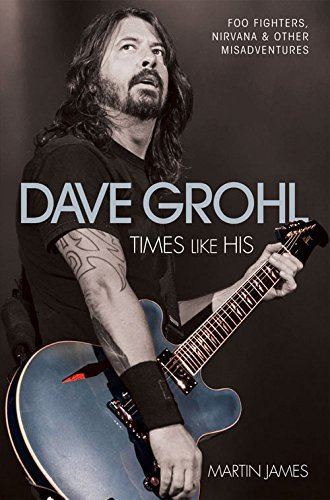 Martin James Dave Grohl Times Like His