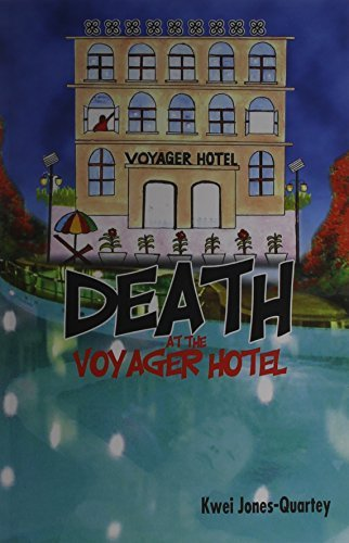 Kwei Quartey Death At The Voyager Hotel