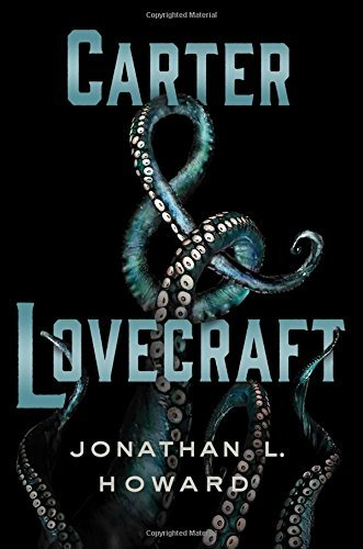 Jonathan L. Howard Carter & Lovecraft