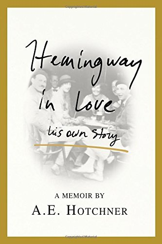 A. E. Hotchner Hemingway In Love His Own Story