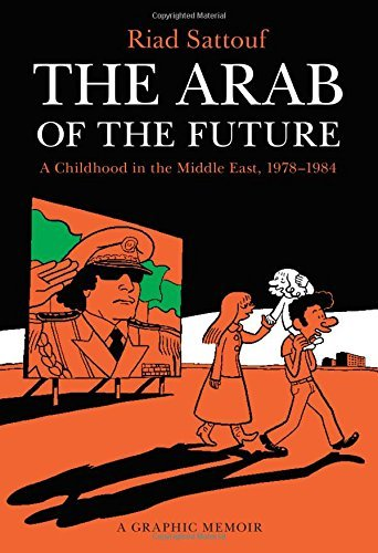 Riad Sattouf The Arab Of The Future A Childhood In The Middle East 1978 1984 A Grap
