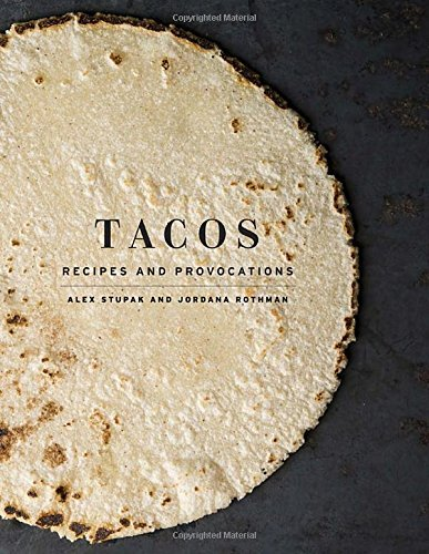 Alex Stupak Tacos Recipes And Provocations