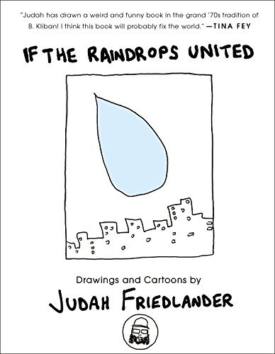 Judah Friedlander If The Raindrops United Drawings And Cartoons