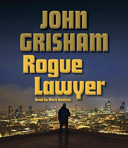 John Grisham Rogue Lawyer Abridged