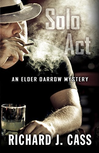 Richard J. Cass Solo Act An Elder Darrow Mystery