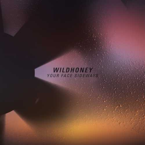 Wildhoney Your Face Sideways Your Face Sideways