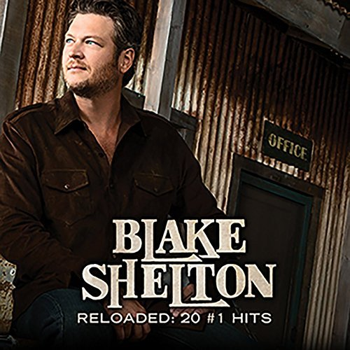 Blake Shelton Reloaded 20 #1 Hits