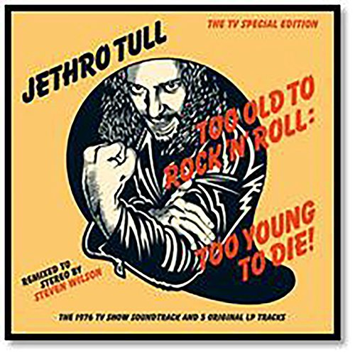 Jethro Tull Too Old To Rock 'n' Roll Too Young To Die