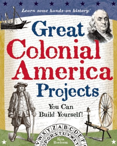 Kris Bordessa Great Colonial America Projects You Can Build Your