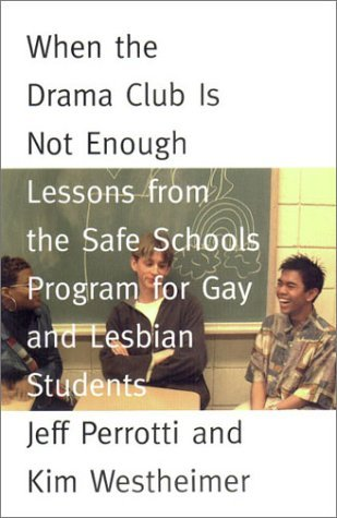 Jeff Perrotti When The Drama Club Is Not Enough Lessons From The Safe Schools Program For Gay & Lesbian Students