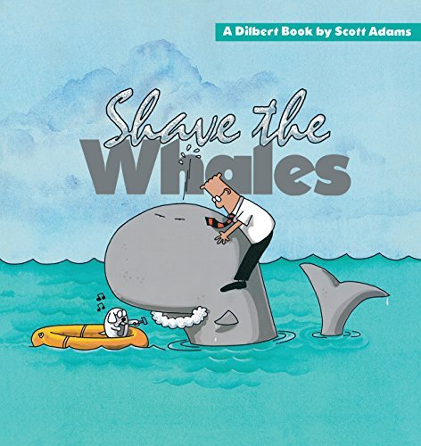 Scott Adams Shave The Whales