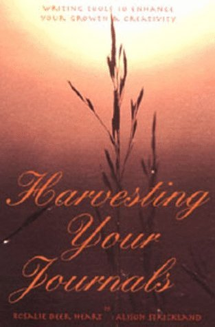 Rosalie D. Heart Harvesting Your Journals Writing Tools To Enhance Your Growth & Creativity