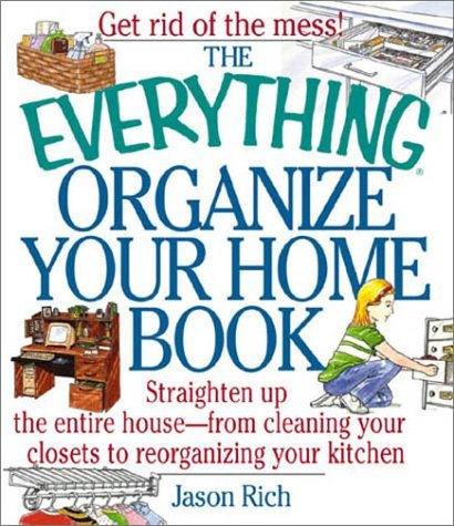 Jason Rich The Everything Organize Your Home Book