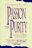 Elisabeth Elliot Passion & Purity Learning To Bring Your Love Life Under Chirst's Control