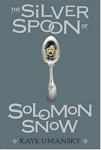 Kaye Umansky The Silver Spoon Of Solomon Snow