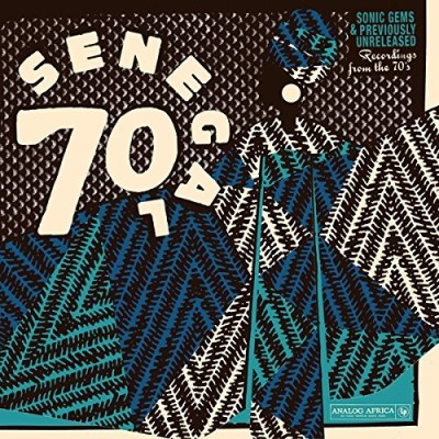 Senegal 70 Sonic Gems & Previously Unreleased Recordings From The 70's Senegal 70 Sonic Gems & Previously Unreleased Recordings From The 70's