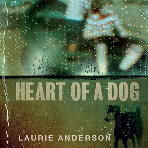 Laurie Anderson Heart Of A Dog Heart Of A Dog