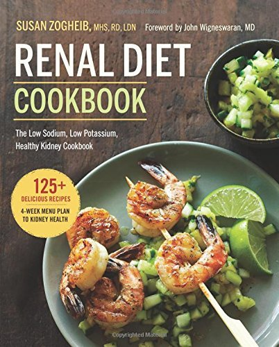 Susan Zogheib Renal Diet Cookbook The Low Sodium Low Potassium Healthy Kidney Coo