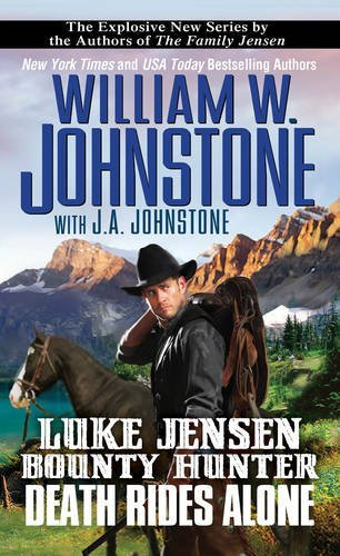 William W. Johnstone Death Rides Alone