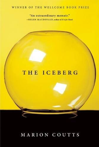 Marion Coutts The Iceberg A Memoir