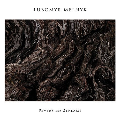 Lubomyr Melnyk Rivers & Streams