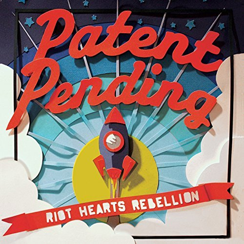 Patent Pending Riot Hearts Rebellion